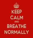 KEEP CALM AND BREATHE NORMALLY - Personalised Tea Towel: Premium