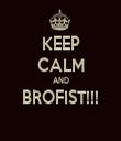 KEEP CALM AND BROFIST!!!  - Personalised Tea Towel: Premium