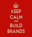 KEEP CALM AND BUILD BRANDS - Personalised Tea Towel: Premium