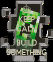KEEP CALM AND BUILD SOMETHING - Personalised Tea Towel: Premium