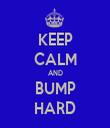 KEEP CALM AND BUMP HARD - Personalised Tea Towel: Premium