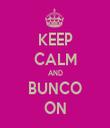 KEEP CALM AND BUNCO ON - Personalised Tea Towel: Premium