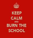 KEEP CALM AND BURN THE SCHOOL - Personalised Tea Towel: Premium