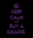 KEEP CALM AND BUY A GIRAFFE  - Personalised Tea Towel: Premium