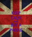 KEEP CALM AND BUY A PHONE - Personalised Tea Towel: Premium