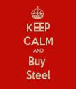 KEEP CALM AND Buy  Steel - Personalised Tea Towel: Premium