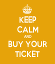 KEEP CALM AND BUY YOUR TICKET - Personalised Tea Towel: Premium
