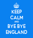 KEEP CALM AND BYE BYE ENGLAND - Personalised Tea Towel: Premium