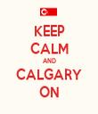 KEEP CALM AND CALGARY ON - Personalised Tea Towel: Premium