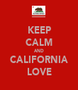 KEEP CALM AND CALIFORNIA LOVE - Personalised Tea Towel: Premium