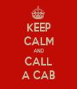 KEEP CALM AND CALL A CAB - Personalised Tea Towel: Premium