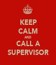 KEEP CALM AND CALL A SUPERVISOR - Personalised Tea Towel: Premium