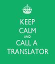 KEEP CALM AND CALL A  TRANSLATOR - Personalised Tea Towel: Premium
