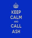 KEEP CALM AND CALL ASH - Personalised Tea Towel: Premium