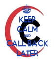 KEEP CALM AND CALL BACK LATER - Personalised Tea Towel: Premium