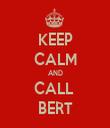 KEEP CALM AND CALL  BERT - Personalised Tea Towel: Premium