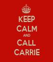 KEEP CALM AND CALL CARRIE - Personalised Tea Towel: Premium