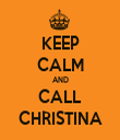 KEEP CALM AND CALL CHRISTINA - Personalised Tea Towel: Premium