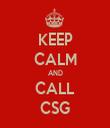 KEEP CALM AND CALL CSG - Personalised Tea Towel: Premium