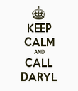 KEEP CALM AND CALL DARYL - Personalised Tea Towel: Premium