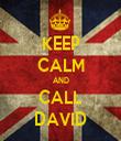 KEEP CALM AND CALL DAVID - Personalised Tea Towel: Premium