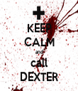 KEEP CALM and call DEXTER - Personalised Tea Towel: Premium