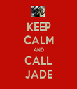 KEEP CALM AND CALL JADE - Personalised Tea Towel: Premium