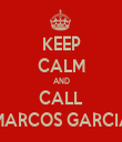 KEEP CALM AND CALL MARCOS GARCIA - Personalised Tea Towel: Premium