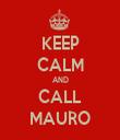 KEEP CALM AND CALL MAURO - Personalised Tea Towel: Premium