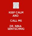 KEEP CALM AND  CALL ME DR. NINA  SENITSCHNIG - Personalised Tea Towel: Premium