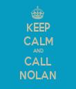 KEEP CALM AND CALL NOLAN - Personalised Tea Towel: Premium