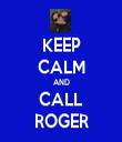 KEEP CALM AND CALL ROGER - Personalised Tea Towel: Premium