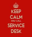 KEEP CALM AND CALL SERVICE DESK - Personalised Tea Towel: Premium