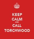KEEP CALM AND CALL TORCHWOOD - Personalised Tea Towel: Premium