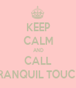 KEEP CALM AND CALL TRANQUIL TOUCH  - Personalised Tea Towel: Premium