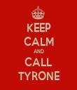 KEEP CALM AND CALL TYRONE - Personalised Tea Towel: Premium