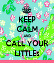 KEEP CALM AND CALL YOUR LITTLEs - Personalised Tea Towel: Premium