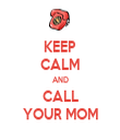 KEEP CALM AND CALL YOUR MOM - Personalised Tea Towel: Premium