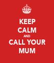 KEEP CALM AND CALL YOUR MUM - Personalised Tea Towel: Premium