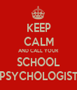 KEEP CALM AND CALL YOUR SCHOOL PSYCHOLOGIST - Personalised Tea Towel: Premium