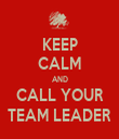 KEEP CALM AND CALL YOUR TEAM LEADER - Personalised Tea Towel: Premium