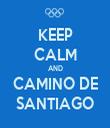KEEP CALM AND CAMINO DE SANTIAGO - Personalised Tea Towel: Premium