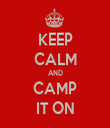 KEEP CALM AND CAMP IT ON - Personalised Tea Towel: Premium