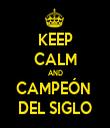 KEEP CALM AND CAMPEÓN  DEL SIGLO - Personalised Tea Towel: Premium