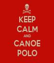 KEEP CALM AND CANOE POLO - Personalised Tea Towel: Premium