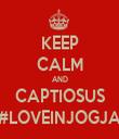 KEEP CALM AND CAPTIOSUS #LOVEINJOGJA - Personalised Tea Towel: Premium
