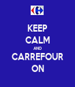 KEEP CALM AND CARREFOUR ON - Personalised Tea Towel: Premium