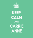 KEEP CALM AND CARRIE ANNE - Personalised Tea Towel: Premium