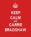 KEEP CALM AND CARRIE BRADSHAW - Personalised Tea Towel: Premium