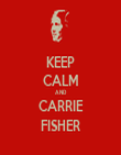 KEEP CALM AND CARRIE FISHER - Personalised Tea Towel: Premium